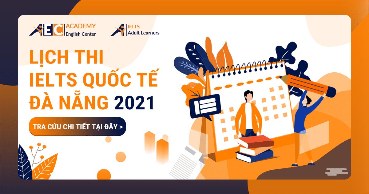 Lịch thi IELTS Đà Nẵng 2021